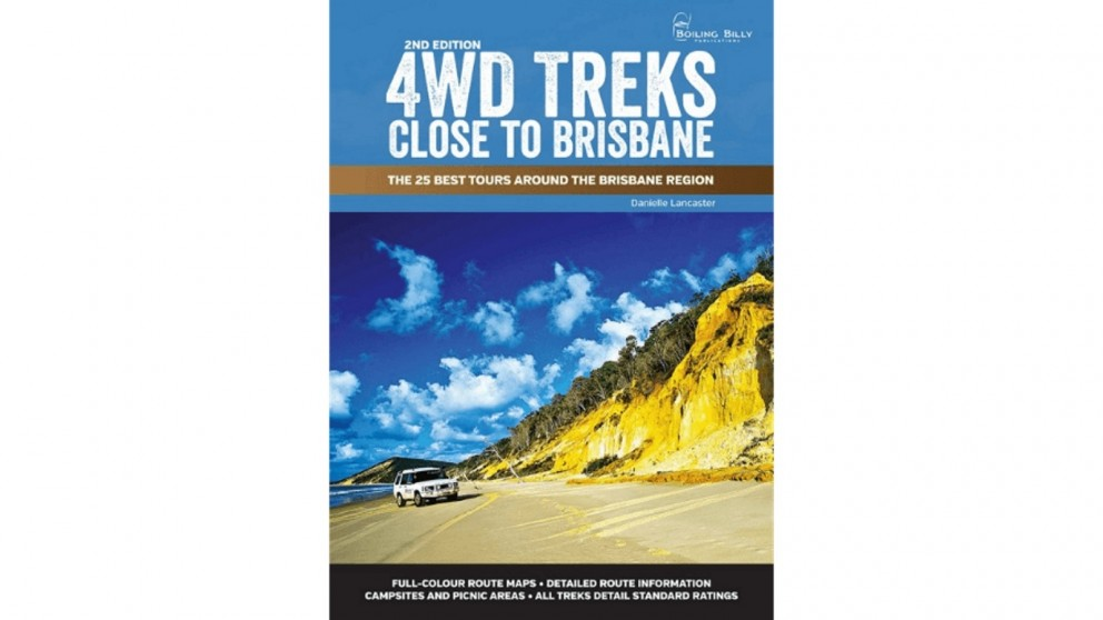 Boiling Billy 4WD Treks Close to Brisbane 2nd Edition